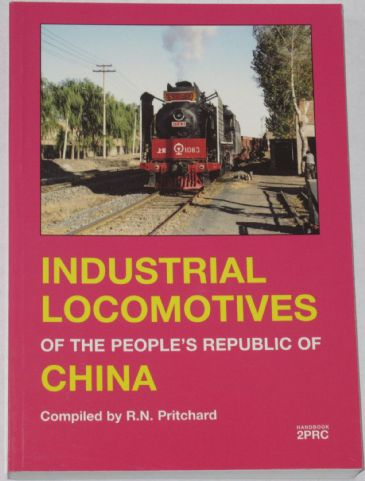 Industrial Locomotives of the People's Republic of China, by R.N. Pritchard